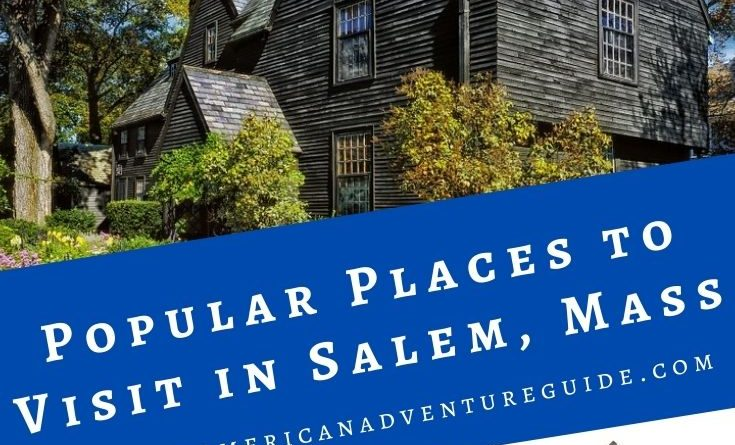 Popular places to visit in Salem, Mass